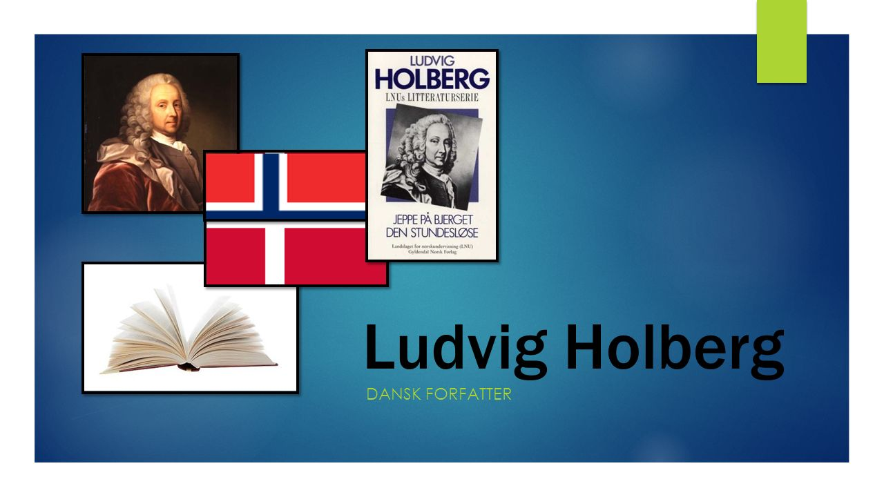 Ludvig Holberg DAnsk forfatter
