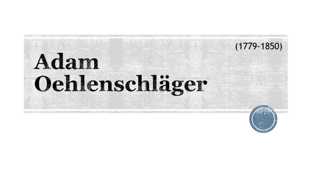 Adam Oehlenschläger (1779-1850)