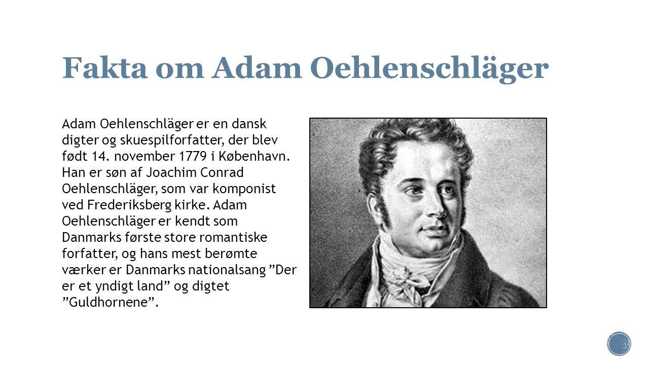 Fakta om Adam Oehlenschläger
