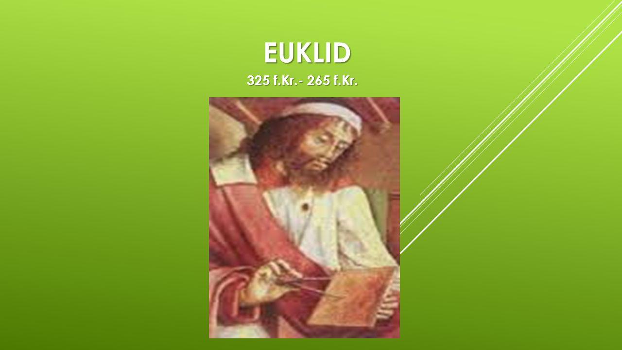 Euklid 325 f.Kr.- 265 f.Kr.