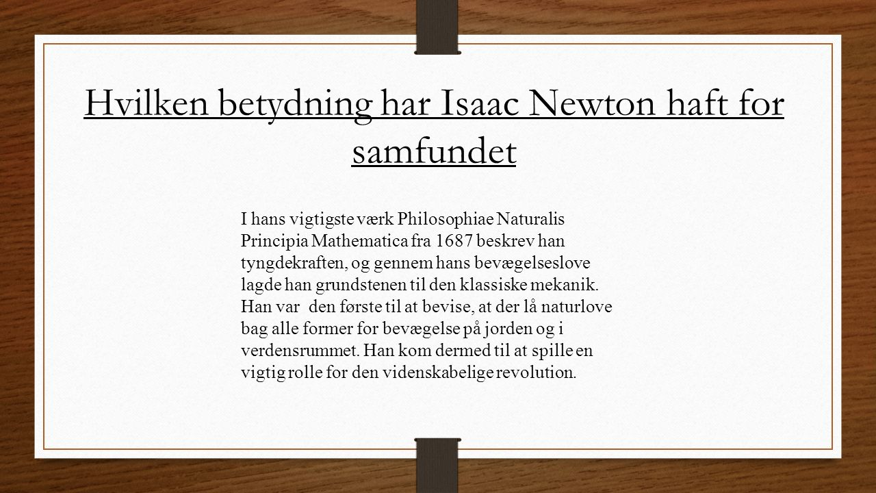 Hvilken betydning har Isaac Newton haft for samfundet
