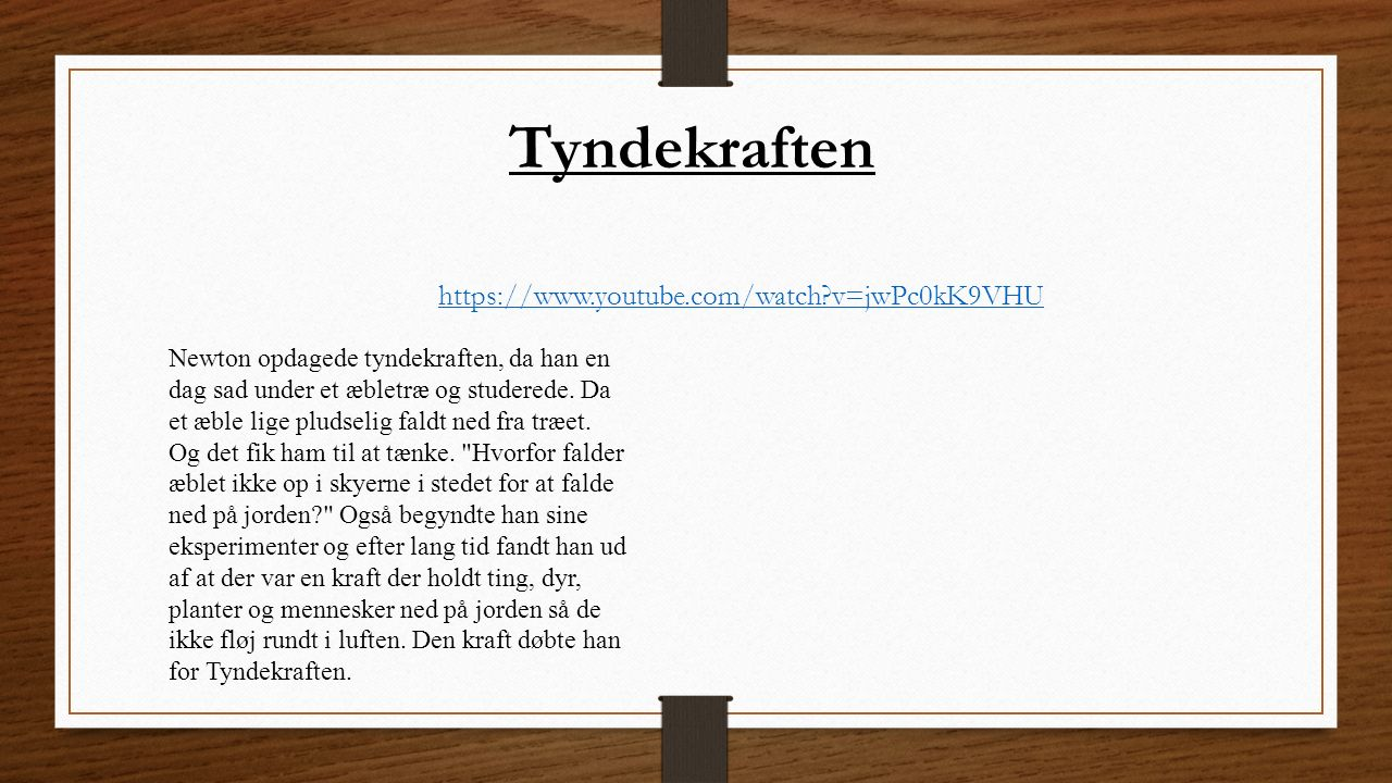Tyndekraften https://www.youtube.com/watch v=jwPc0kK9VHU