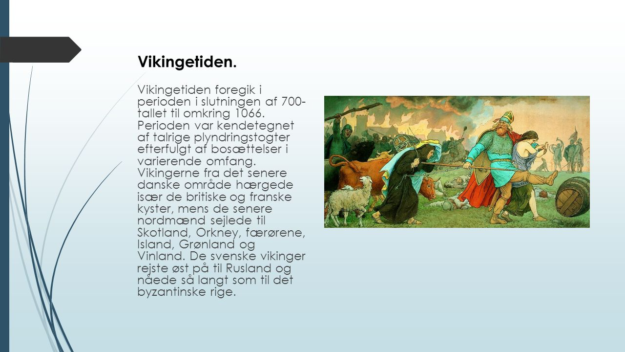 Vikingetiden.