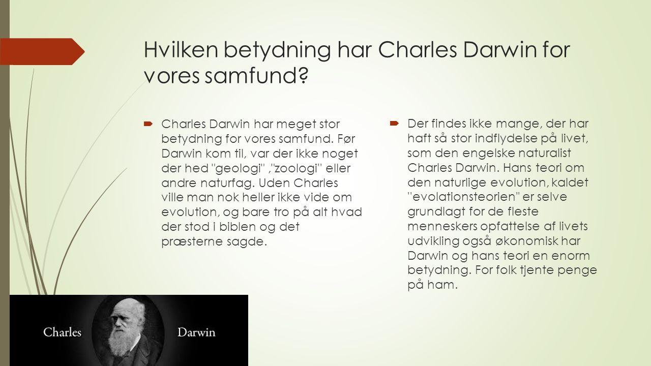 Hvilken betydning har Charles Darwin for vores samfund