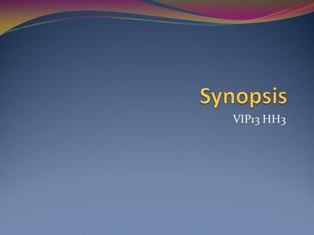 Synopsis VIP13 HH3.