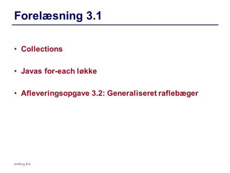 Forelæsning 3.1 Collections Javas for-each løkke