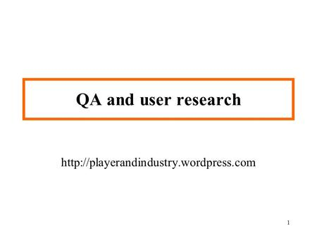 1 QA and user research