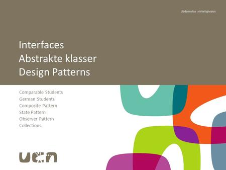 Comparable Students German Students Composite Pattern State Pattern Observer Pattern Collections Interfaces Abstrakte klasser Design Patterns.