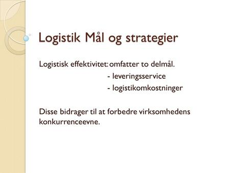 Logistik Mål og strategier