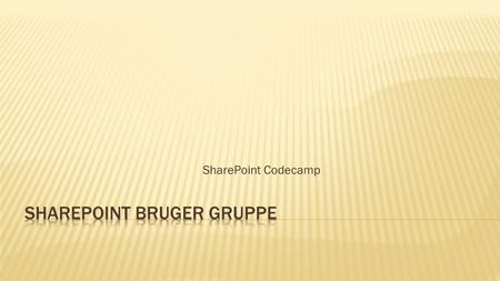 SharePoint Codecamp. SharePoint Bruger Gruppe  Intro til dagen, Anders.  Authentication i forbindelse med Apps – Oauth, Low trust/High trust, Mads.