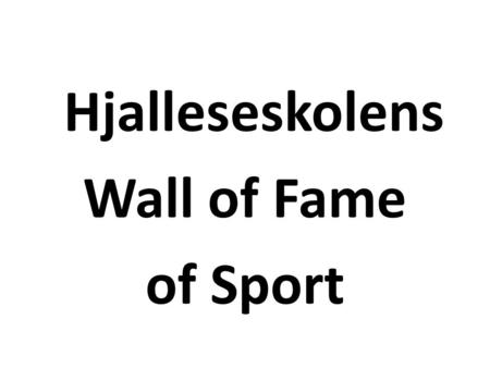 Hjalleseskolens Wall of Fame of Sport.
