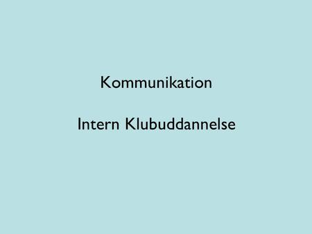Kommunikation Intern Klubuddannelse