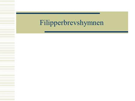 Filipperbrevshymnen.