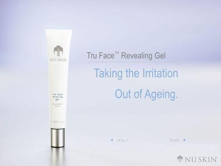Tru Face ™ Revealing Gel Taking the Irritation Out of Ageing. AFSLUTSTART.