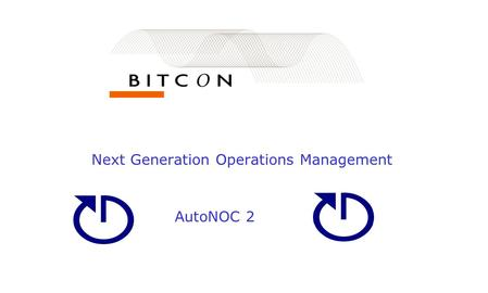 Next Generation Operations Management AutoNOC 2. AutoNOC 2 Business fordele.