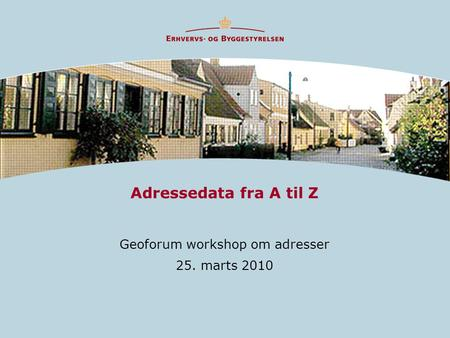 Geoforum workshop om adresser 25. marts 2010