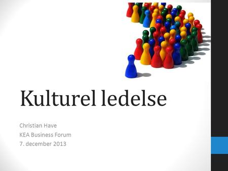 Christian Have KEA Business Forum 7. december 2013