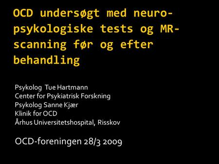 Psykolog  Tue Hartmann Center for Psykiatrisk Forskning