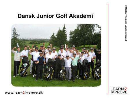 Learn2improve Dansk Junior Golf Akademi