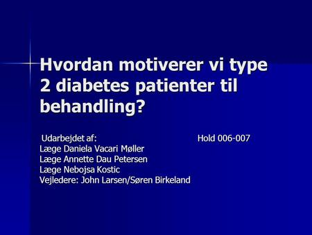Hvordan motiverer vi type 2 diabetes patienter til behandling?