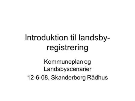 Introduktion til landsby-registrering