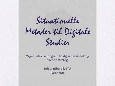 Situationelle Metoder til Digitale Studier