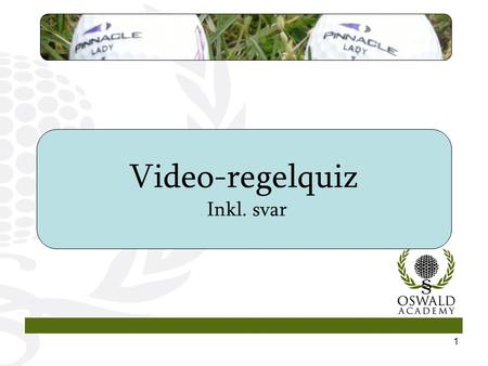 1 Video-regelquiz - Inkl. svar. 2 I denne lille video-regelquiz bliver I stillet over for ni regelsituationer i slagspil. Hver situation beskrives i en.