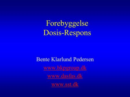 Forebyggelse Dosis-Respons