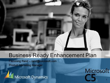 1 Business Ready Enhancement Plan Flemming Rand – Product Marketing Manager.