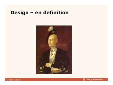 Design – en definition Dyrehaveskolen.