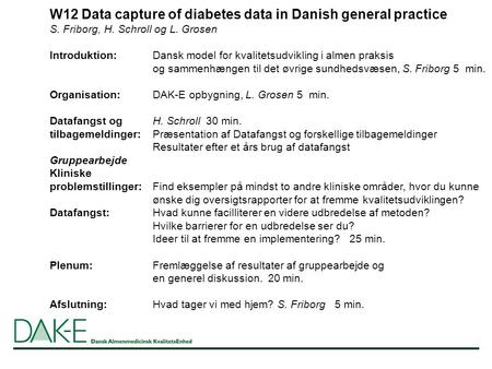 W12 Data capture of diabetes data in Danish general practice