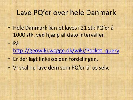 Lave PQ'er over hele Danmark