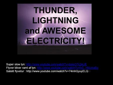 THUNDER, LIGHTNING and AWESOME ELECTRICITY!