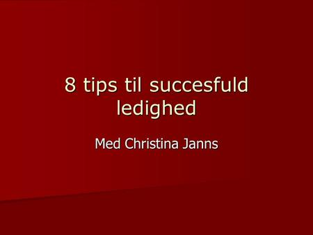8 tips til succesfuld ledighed Med Christina Janns.