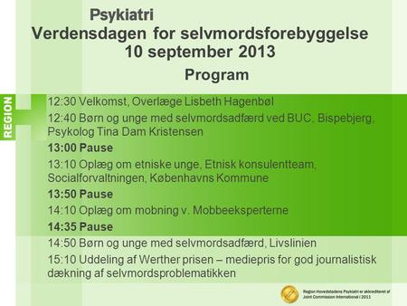 Verdensdagen for selvmordsforebyggelse 10 september 2013