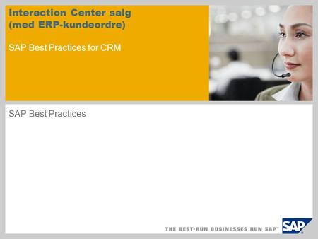 Interaction Center salg (med ERP-kundeordre) SAP Best Practices for CRM SAP Best Practices.
