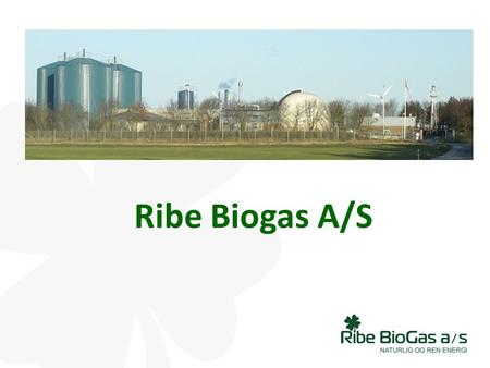 Ribe Biogas A/S.