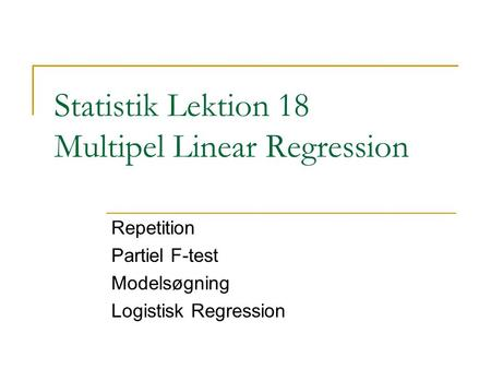 Statistik Lektion 18 Multipel Linear Regression