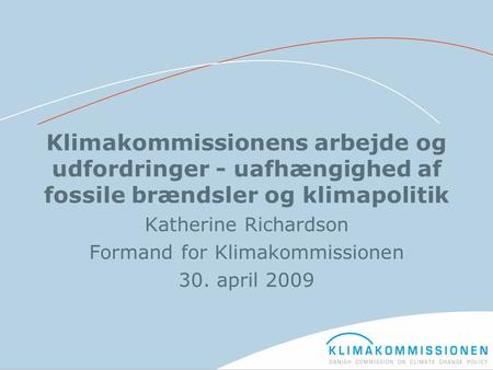 Katherine Richardson Formand for Klimakommissionen 30. april 2009