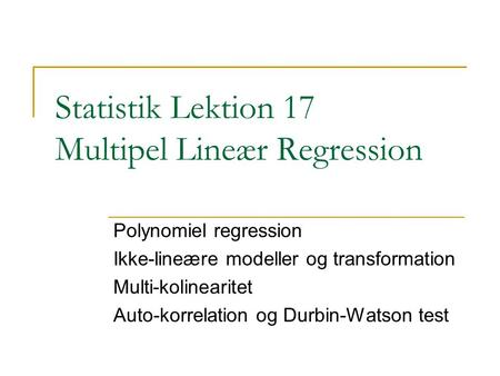 Statistik Lektion 17 Multipel Lineær Regression