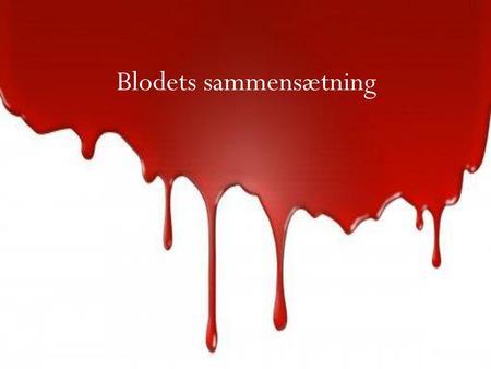 blodets sammensætning og funktion