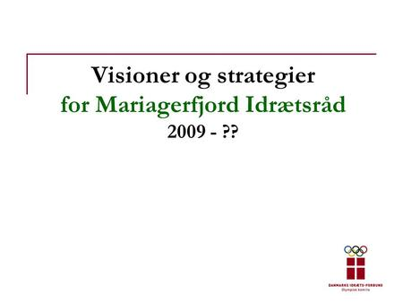 Visioner og strategier for Mariagerfjord Idrætsråd ??