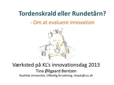 Tordenskrald eller Rundetårn? - Om at evaluere innovation