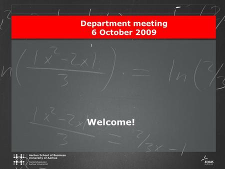 Department meeting 6 October 2009 Welcome!. Department meeting 6 October 2009Dias 2 Agenda 8.45-9.00Coffee 9.00-11.00ASB Management visiting LBC 11.00–11.05.