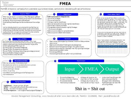 Input FMEA Output Shit in = Shit out FMEA