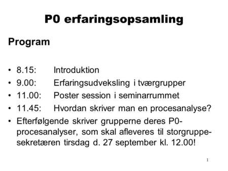 P0 erfaringsopsamling Program 8.15: Introduktion