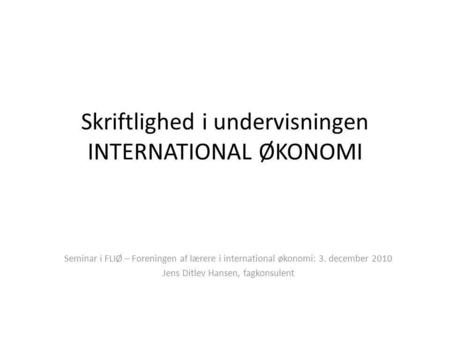 Skriftlighed i undervisningen INTERNATIONAL ØKONOMI