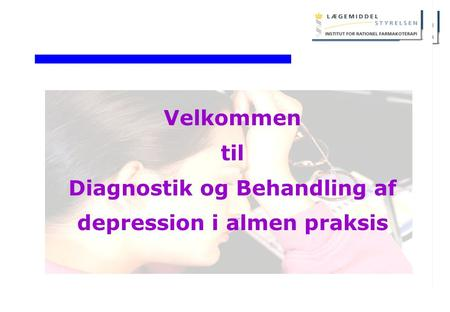 Diagnostik og Behandling af depression i almen praksis