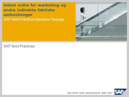 Intern ordre for marketing og andre indirekte faktiske omkostninger SAP Best Practices Baseline Package SAP Best Practices.