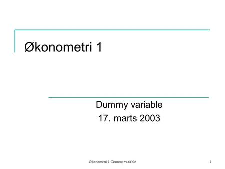 Økonometri 1: Dummy variable